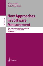 New Approaches in Software Measurement: 10th International Workshop, IWSM 2000, Berlin, Germany, October 4-6, 2000. Proceedings
