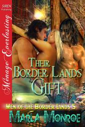 Their Border Lands Gift [Men of the Border Lands 5]