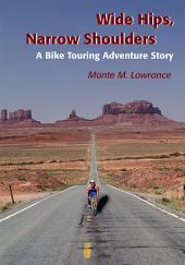 Wide Hips, Narrow Shoulders: A Bike Touring Adventure Story