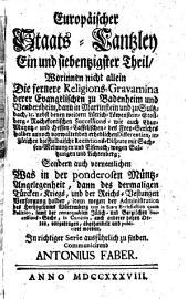 Europäische Staats-Cantzley: darinnen zum Behuff der neuesten politischen-, Kirchen- und Reichshistorie was sowohl in Religions-Angelegenheiten merckwürdiges vorgefallen als in Staats- und Reichs-Geschäfften vor kurztem abgehandelt worden und zum Vorschein gekommen ist, Band 71