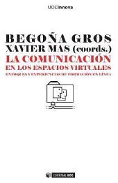 La comunicación en los espacios virtuales: Enfoques y experiencias de formación en línea