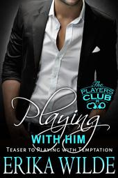 Playing with Him: The Players Club, Book 0.5