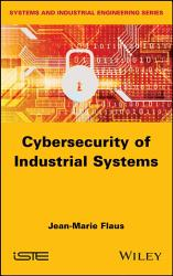 Cybersecurity of Industrial Systems PDF
