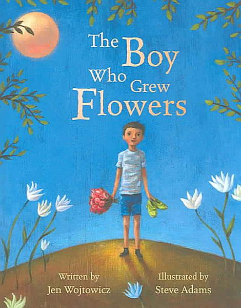 Download The Boy who Grew Flowers Book
