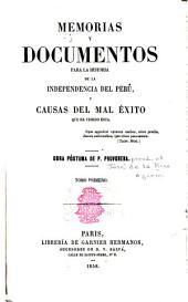 Memorias y documentos para la historia de la independencia del Perú: Volumen 1