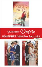 Harlequin Desire November 2016 - Box Set 1 of 2: Hold Me, Cowboy\His Secretary's Little Secret\His Pregnant Christmas Bride