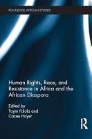 Human Rights  Race  and Resistance in Africa and the African Diaspora PDF