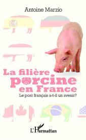 La filière porcine en France: Le porc français a-t-il un avenir ?