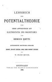 Lehrbuch der Potentialtheorie: und ihrer Anwendungen auf Electrostatik und Magnetismus