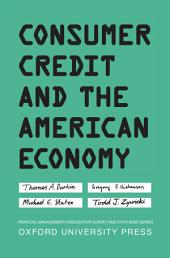 Consumer Credit and the American Economy