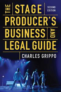 The Stage Producer s Business and Legal Guide  Second Edition  PDF