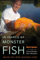 In Search of Monster Fish: Angling for a More Sustainable Planet