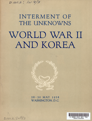 Ceremonial Plans for Interment of the Unknowns  World War II and Korea  May 28 30  1958  Washington  D C