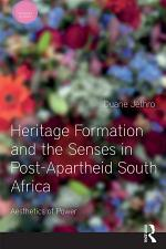 Heritage Formation and the Senses in Post-Apartheid South Africa