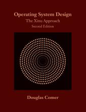 Operating System Design: The Xinu Approach, Second Edition, Edition 2