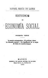 Estudios de economía social: Primera serie. La escuela contemporánea, El problema obrero, La educación popular, La dignificación de la mujer, El obrero de nuestros tiempos