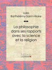 La philosophie dans ses rapports avec la science et la religion