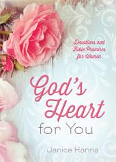 God's Heart for You: Devotions and Bible Promises for Women