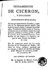 Pensamientos de Ciceron, ó Discursos filosófico-morales: con los que intenta instruir al hombre ...