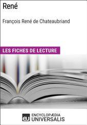 René de François René de Chateaubriand: Les Fiches de lecture d'Universalis