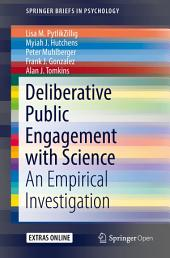 Deliberative Public Engagement with Science: An Empirical Investigation
