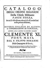 Ordinum religiosorum in Ecclesia militanti catalogus eorumque indumenta in iconibus expressa...