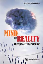 Mind and Reality: The Space-Time Window
