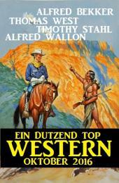 Ein Dutzend Top Western Oktober 2016: Cassiopeiapress Sammelband