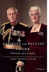 Georges and Pauline Vanier: Portrait of a Couple