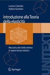Introduzione alla Teoria della elasticità: Meccanica dei solidi continui in regime lineare elastico