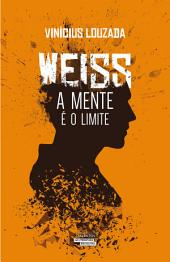 Weiss - A mente é o limite