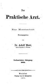 Der praktische Arzt: Repertorium der praktischen Medizin ; Halbmonatsschrift für die wissenschaftliche und praktische Fortbildung des Arztes, Band 16