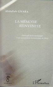 La mémoire réinventée: Chronique anthropologique d'une association vietnamienne de Paris