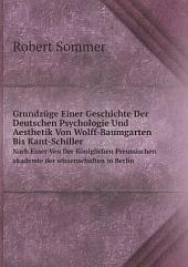 Grundzüge einer Geschichte der deutschen Psychologie und Aesthetik von Wolff-Baumgarten bis Kant-Schiller