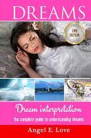 Dreams  Dream interpretation  The complete guide to understanding dreams PDF