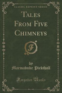Tales From Five Chimneys  Classic Reprint
