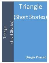 Triangle (Short Stories): Volume 19