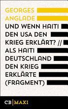 Und wenn Haiti den USA den Krieg erkl  rt    Als Haiti Deutschland den Krieg erkl  rte  Fragment  PDF