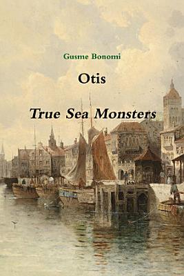 Otis  True Sea Monsters PDF