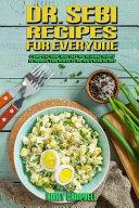 Dr. Sebi Recipes For Everyone