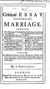 A Critical Essay Concerning Marriage ...