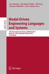Model-Driven Engineering Languages and Systems: 16th International Conference, MODELS 2013, Miami, FL, USA, September 29 – October 4, 2013. Proceedings