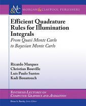 Efficient Quadrature Rules for Illumination Integrals: From Quasi Monte Carlo to Bayesian Monte Carlo