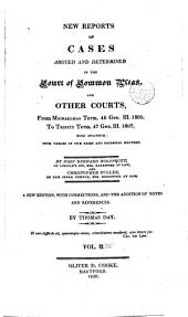 Reports of Cases Argued and Determined in the Court of Common Pleas, and Other Courts: From Easter Term, 36 Geo. III. 1796, to [Hilary Term 44 Geo. III. 1804] ... Both Inclusive: with Tables of the Cases and Principal Matters, Volume 4