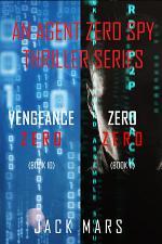 Agent Zero Spy Thriller Bundle: Vengeance Zero (#10) and Zero Zero (#11)