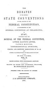 The Debates in the Several State Conventions on the Adoption of the Federal Constitution, as Recommended by the General Convention at Philadelphia, in 1787: Volume 2