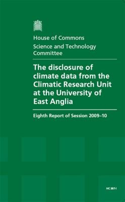 The Disclosure Of Climate Data From The Climatic Research Unit At The University Of East Anglia