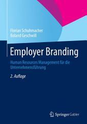 Employer Branding: Human Resources Management für die Unternehmensführung, Ausgabe 2
