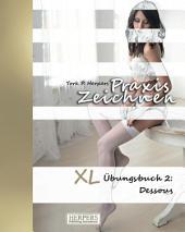 Praxis Zeichnen - XL Übungsbuch 2: Dessous