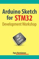 Arduino Sketch for STM32 Development Workshop